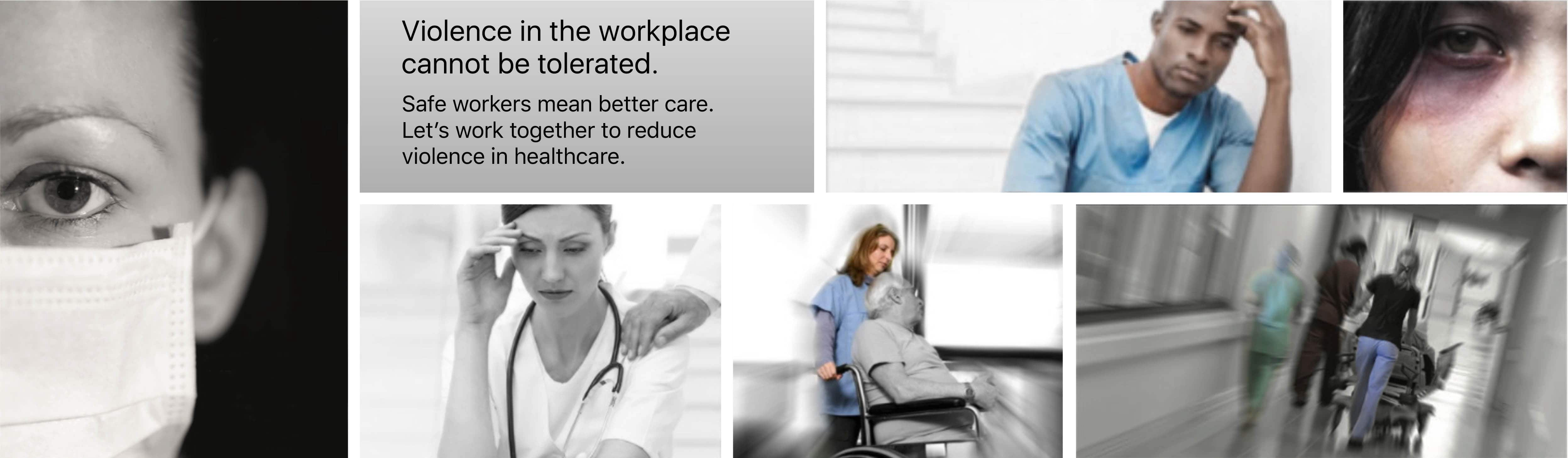 """Banner with the tagline """"Safe workers mean better care. Let's work together to reduce violence in healthcare""""."""
